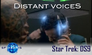 SF Debris: DS9: Distant Voices