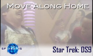 SF Debris: DS9: Move Along Home