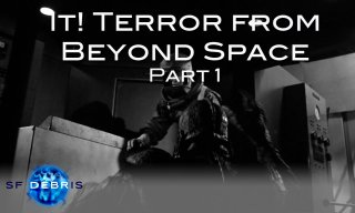 SF Debris: It! The Terror From Beyond Space (1 of 2)