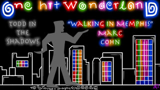 Todd in the Shadows: ONE HIT WONDERLAND: Walking in Memphis by Marc Cohn