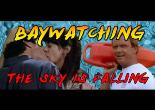 Obscurus Lupa Presents: Baywatching: The Sky is Falling