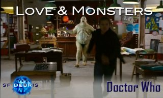 SF Debris: Doctor Who - Love & Monsters