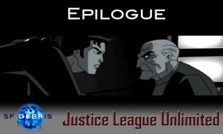 SF Debris: Justice League Unlimited: Epilogue