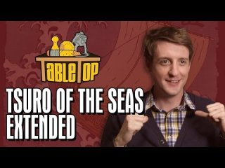 TableTop: TableTop Extended: Tsuro of the Seas (Wil Wheaton, Kevin Pereira, Brendan Halloran, Andy Hull)