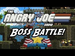 Angry Joe Show: Angry Joe BroForce - Boss Battle!