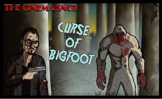 Cinema Snob: CURSE OF BIGFOOT