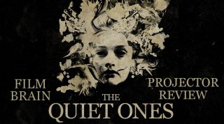 Film Brain: Projector: The Quiet Ones