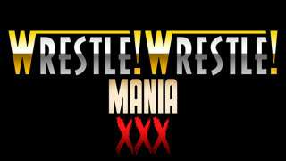 The Spoony Experiment: Wrestle! Wrestle! - Wrestlemania XXX