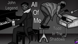 Todd in the Shadows: All of Me by John Legend