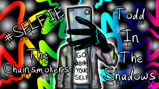 Todd in the Shadows: #selfie by The Chainsmokers