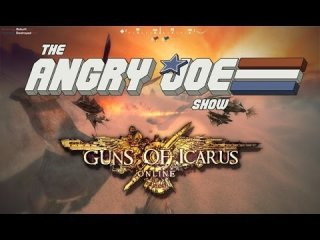 Angry Joe Show: Guns of Icarus: AngryJoe & Team Battles the Devs!