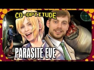 Co-Optitude: Parasite Eve - Retro Let's Play: Co-Optitude Ep 45