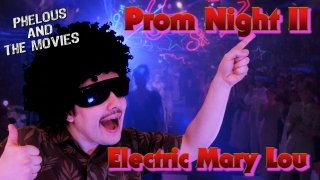 Phelous: Prom Night 2: Hello Mary Lou