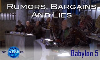 SF Debris: Babylon 5: Rumors, Bargains, and Lies