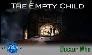 SF Debris: Doctor Who - The Empty Child