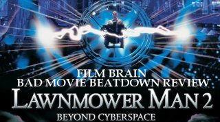 Bad Movie Beatdown: Lawnmower Man 2 - Beyond Cyberspace (AKA Jobe's War)