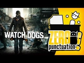 Zero Punctuation: WATCH DOGS