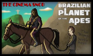 Cinema Snob: BRAZILIAN PLANET OF THE APES