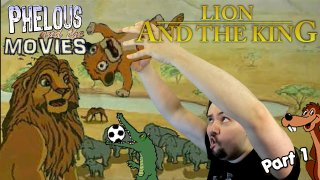 Phelous: Lion and the King Part 1