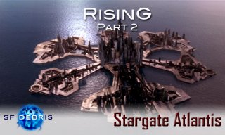 SF Debris: Stargate Atlantis: Rising (2 of 3)