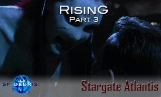 SF Debris: Stargate Atlantis: Rising (3 of 3)