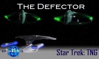 SF Debris: TNG: The Defector