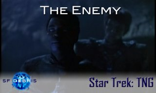 SF Debris: TNG: The Enemy