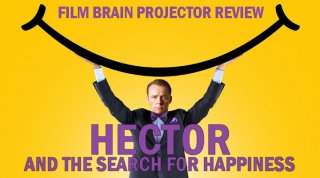 Film Brain: Projector: Hector and the Search for Happiness