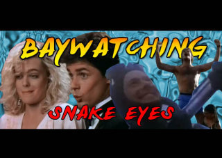 Obscurus Lupa Presents: Baywatching: Snake Eyes