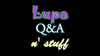 Obscurus Lupa Presents: Lupa Q&A