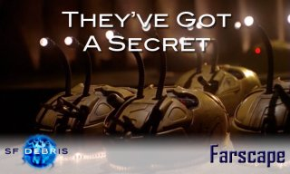 SF Debris: Farscape: They've Got A Secret