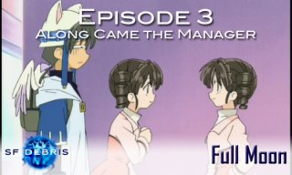 SF Debris: Full Moon Ep 3 (Along Came the Manager)