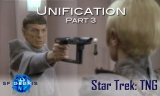 SF Debris: TNG: Unification (3 of 3)