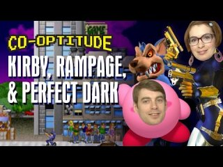Co-Optitude: Kirby, Rampage & Perfect Dark Let's Play: Co-Optitude Ep 61
