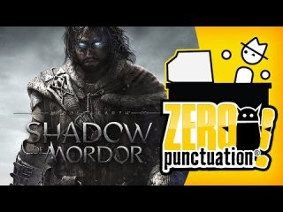 Zero Punctuation: Middle-earth: Shadow of Mordor