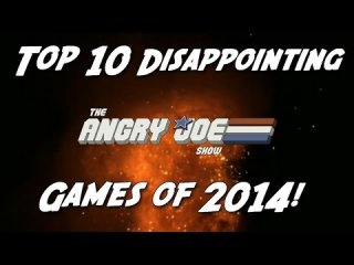 Angry Joe Show: Top 10 Disappointing Games of 2014!