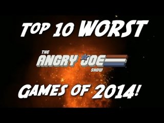 Angry Joe Show: Top 10 WORST Games of 2014!