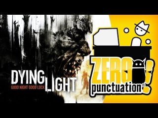 Zero Punctuation: Dying Light - Yay, More Zombies