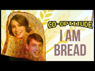 Co-Optitude: I Am Bread Let's Play: Co-Optitude Ep 86