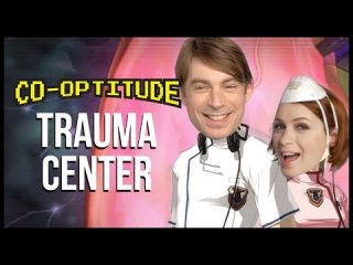 Co-Optitude: Trauma Center: New Blood Let's Play: Co-Optitude Ep 82