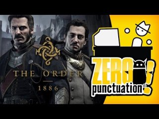 Zero Punctuation: The Order: 1886 Steampunk Modern Warfare