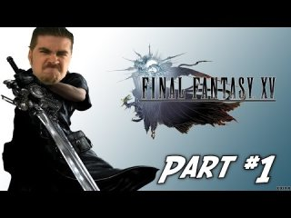 Angry Joe Show: AngryJoe Plays Final Fantasy XV - [Part 1]