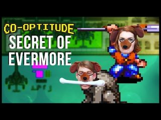 Co-Optitude: Secret of Evermore Let's Play: Co-Optitude