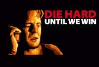 Until We Win: Die Hard