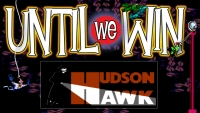 Until We Win: Hudson Hawk