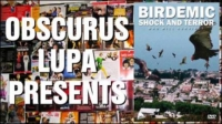 Obscurus Lupa Presents: Birdemic