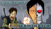 Forget About It: Terminator